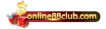 Online88Club เว็บพนันออนไลน์ที่ดีที่สุดในประเทศไทย ที่ตอบโจทย์ทุกการเดิมพันในปี 2021